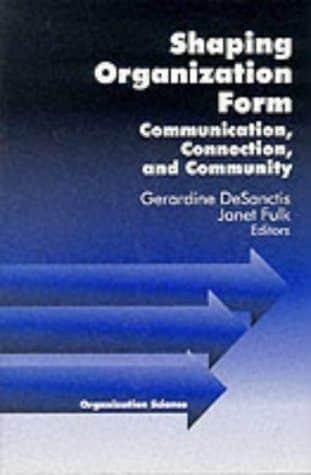 Shaping Organisational form Janet Fulk